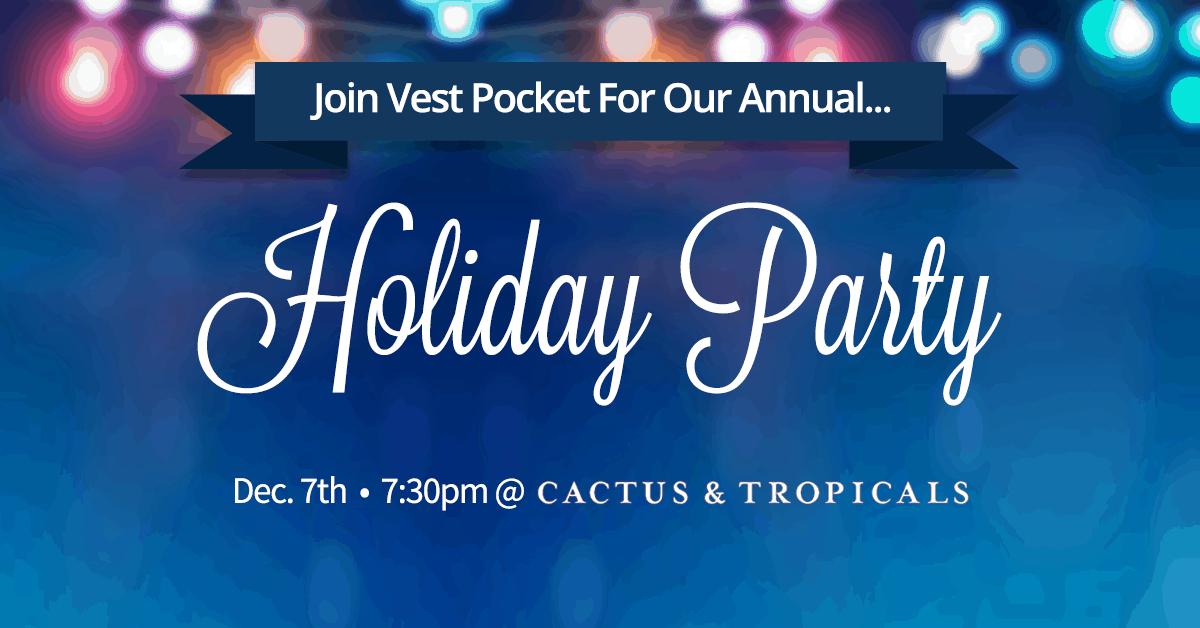Vest Pocket Holiday Party