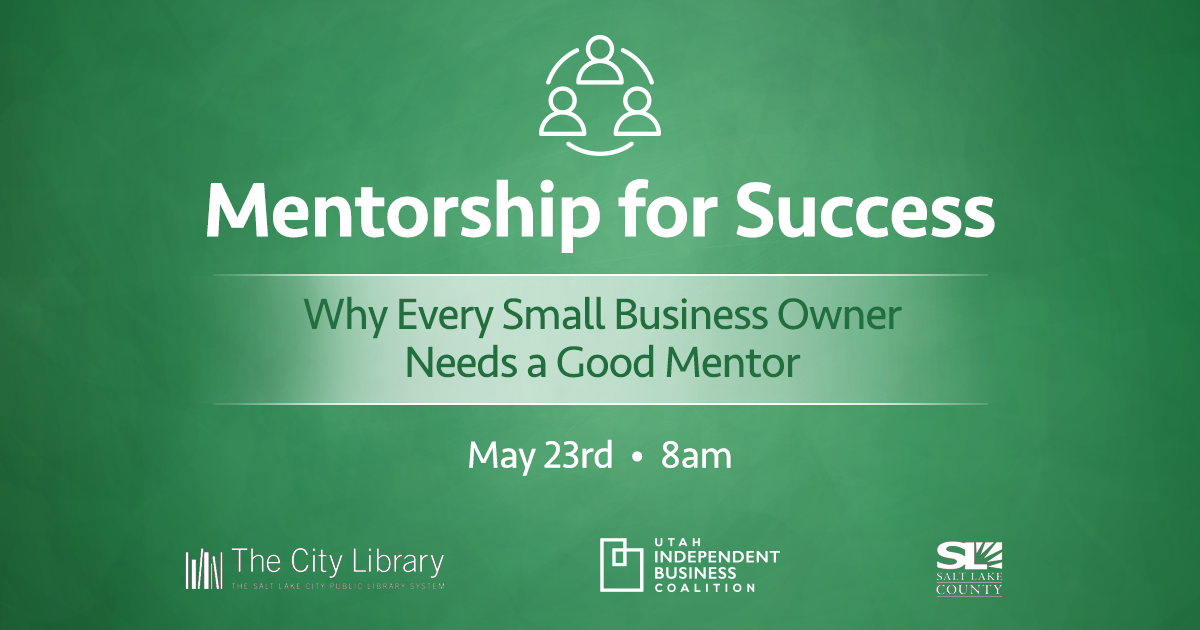 "Join Us For ""Mentorship for Success: Why Every Small Business Owner Needs a Good Mentor"""